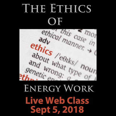 The Ethics of Energywork Online Course - September 5, 2018